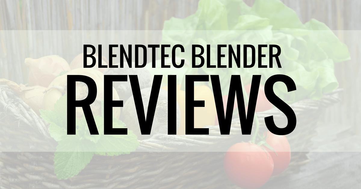 blendtec blender reviews
