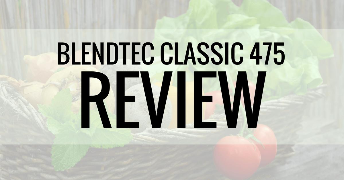 blendtec classic 475 review