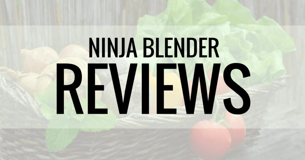 ninja blender reviews