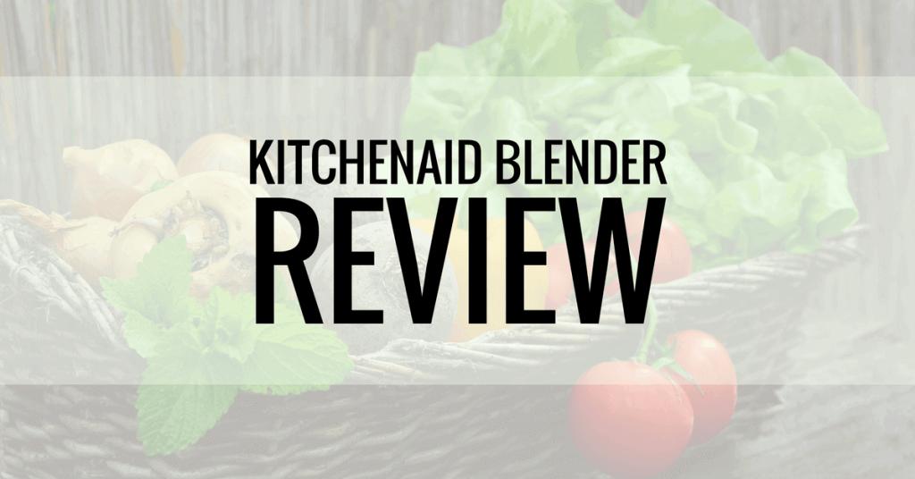 kitchenaid blender review