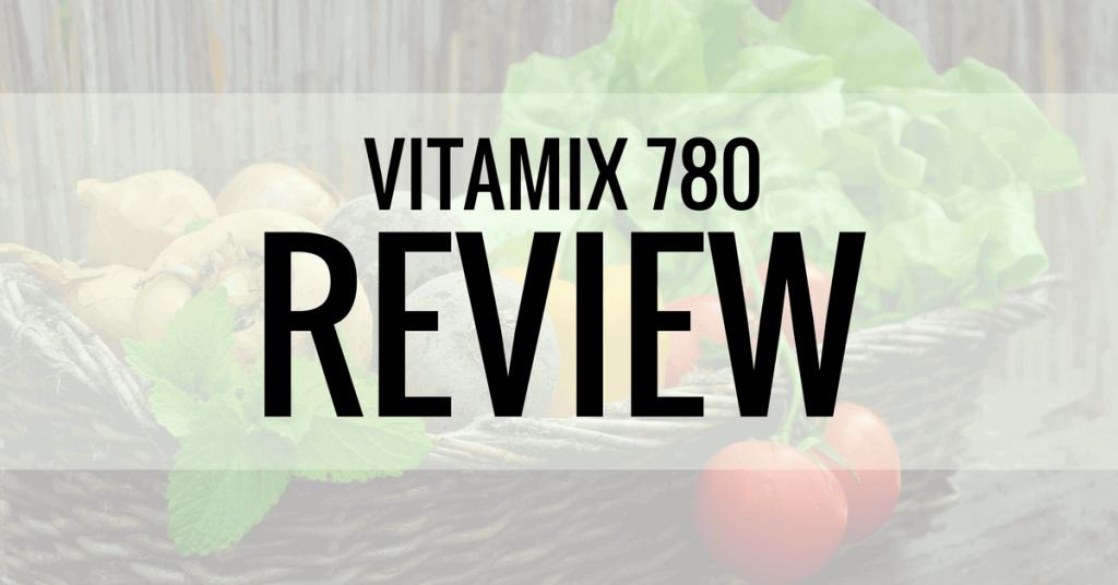 vitamix 780 review