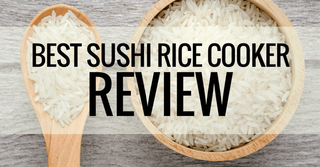 best sushi rice cooker review