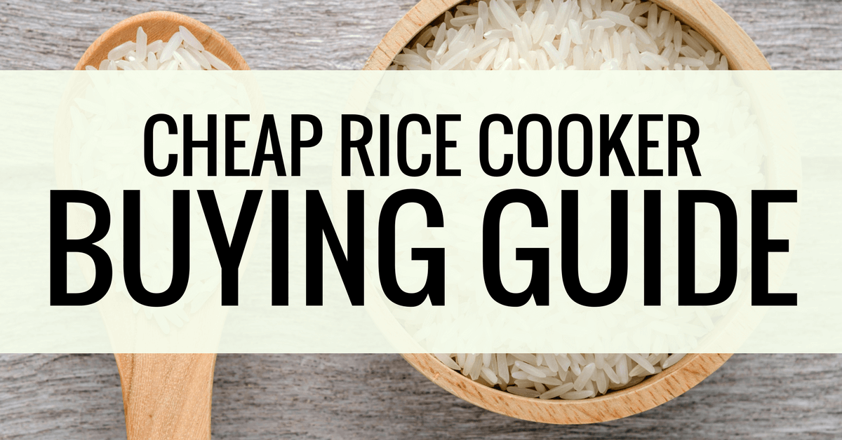 cheap rice cooker buying guide