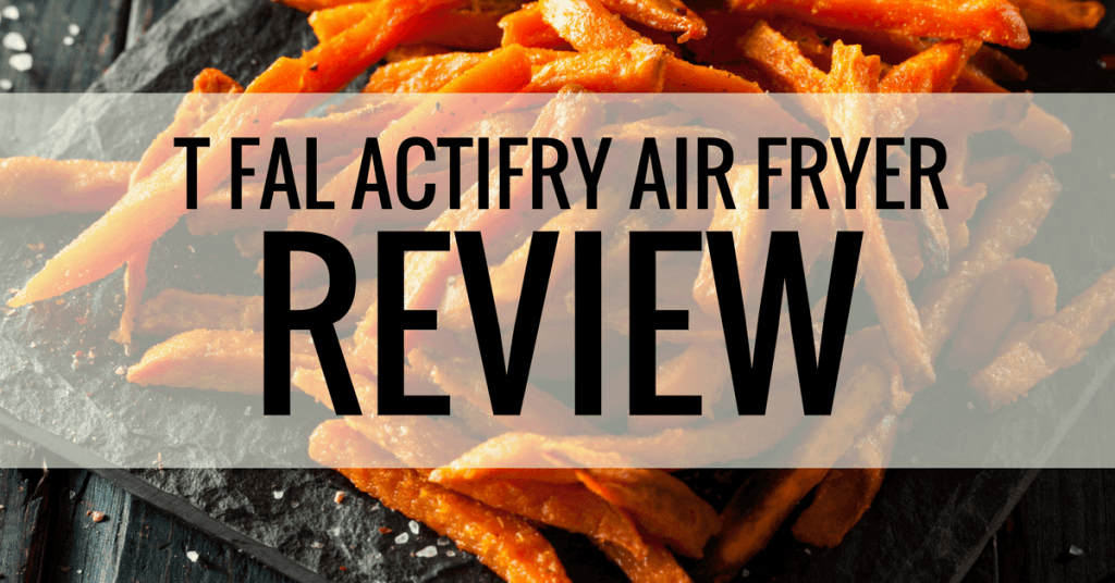 t fal actifry air fryer review