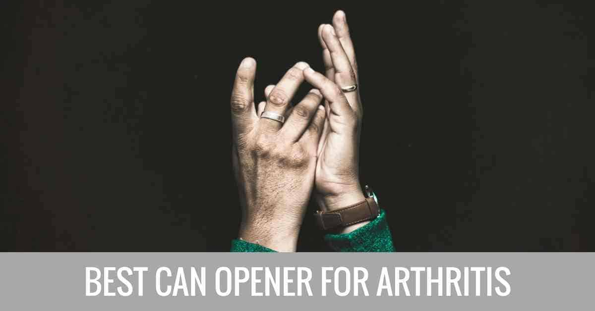 best can opener for arthritis 2017