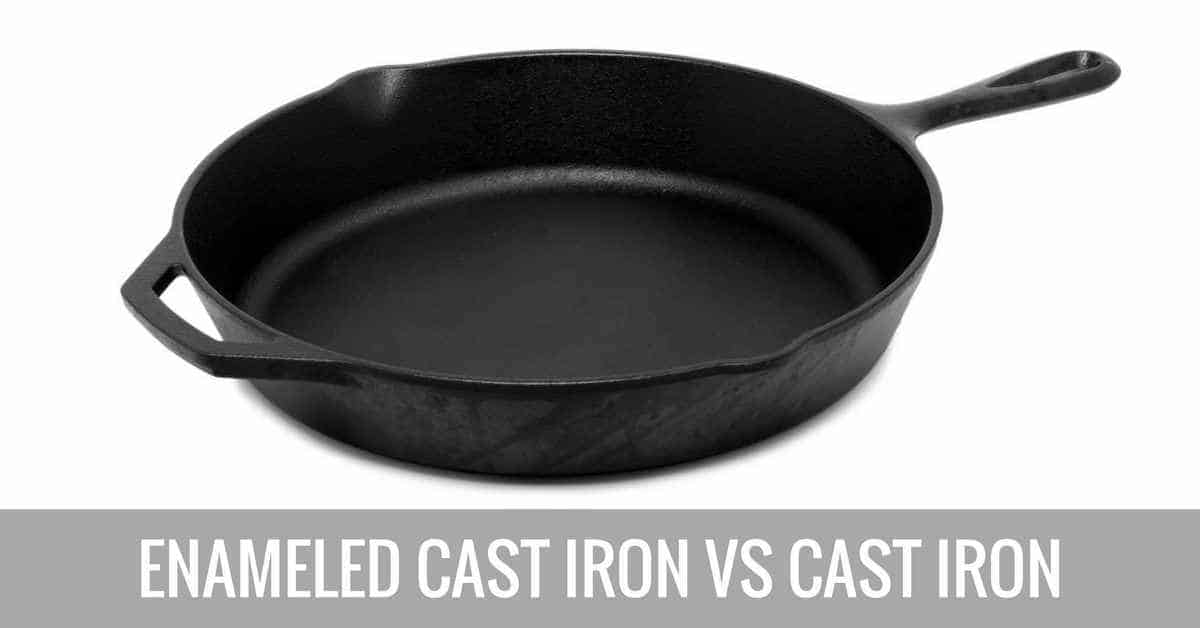 enameled cast iron vs cast iron