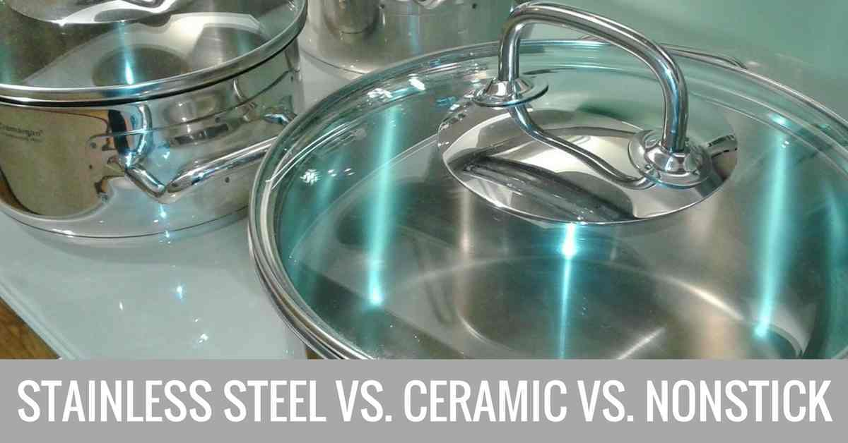 Non stick vs stainless steel vs ceramic pros cons of for Glass cooktops pros and cons