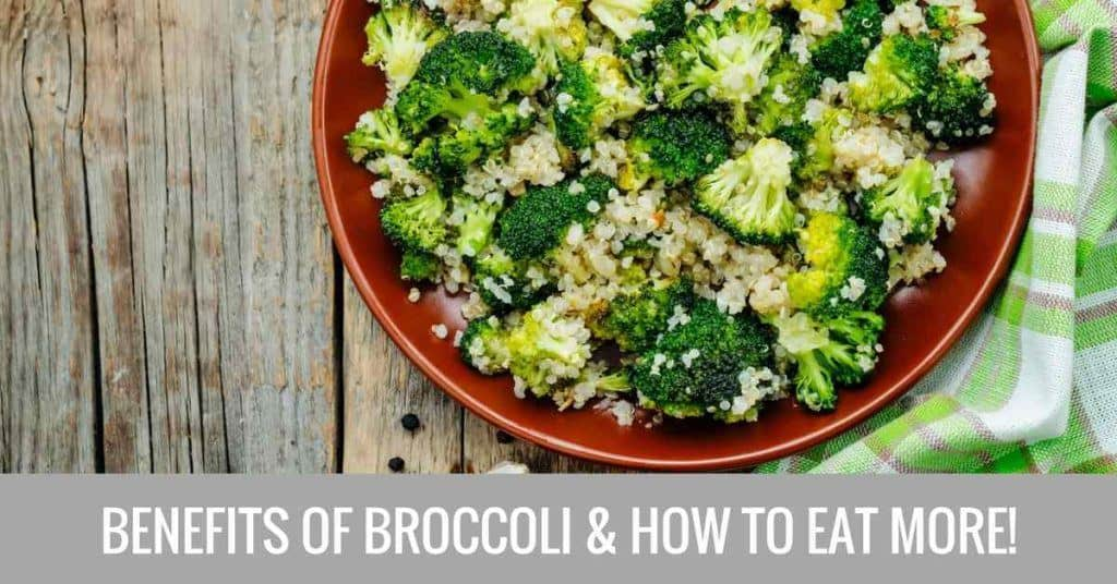 benefits of broccoli and how to eat more