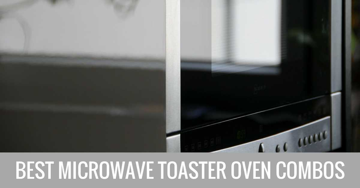 best microwave toaster oven combos
