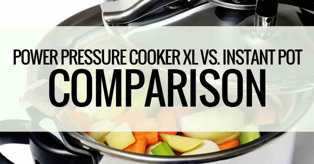 power pressure cooker xl vs instant pot comparison
