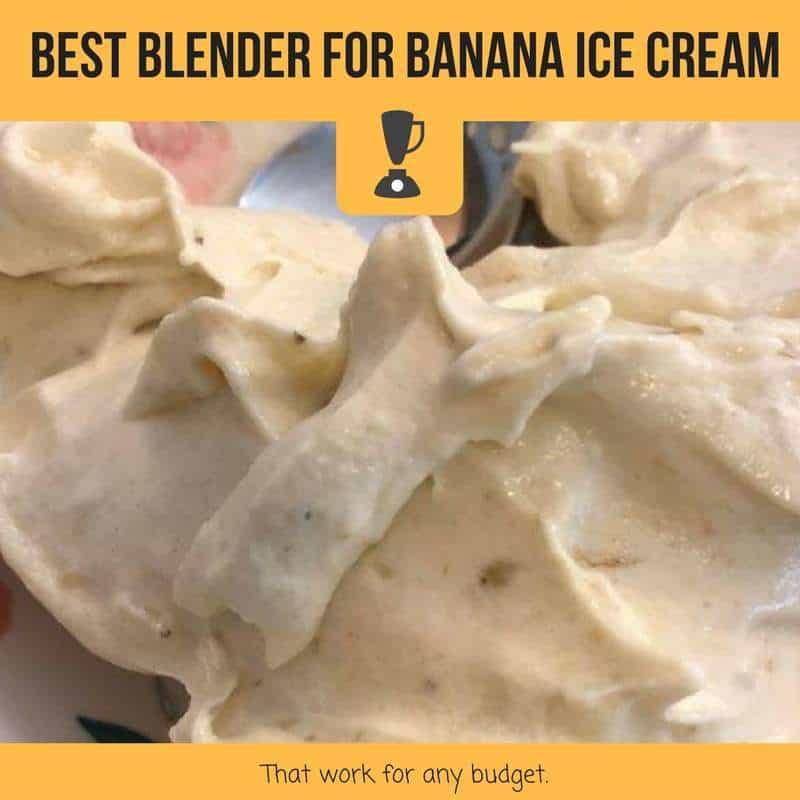best blenders for banana ice cream