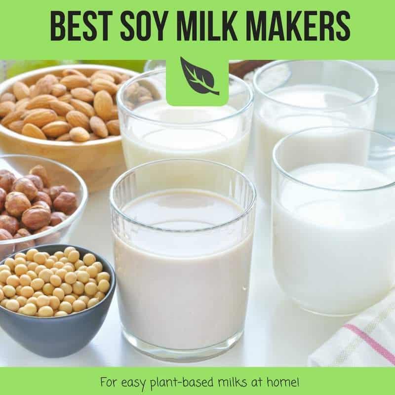 best soy milk makers 2018