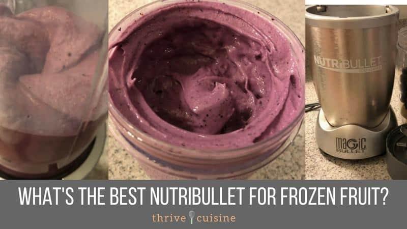 whats the best nutribullet for frozen fruit