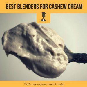 best blenders for cashew cream