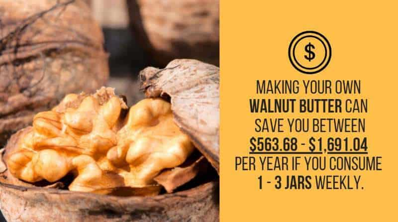 walnut butter cost savings