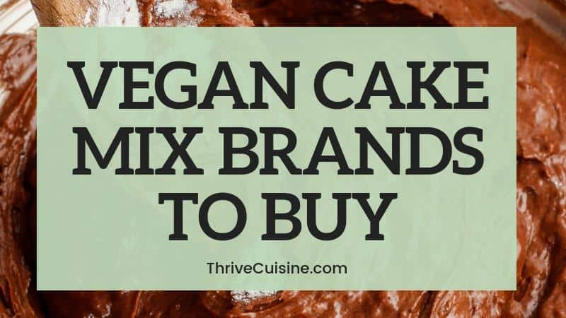 VEGAN CAKE MIX BRANDS TO BUY