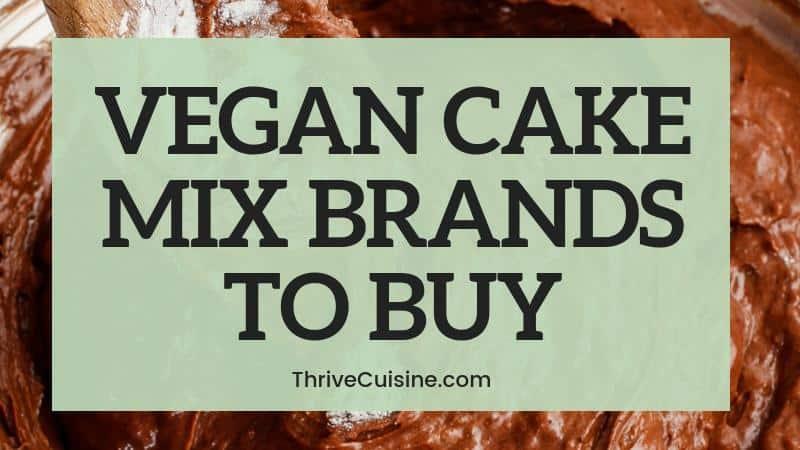 VEGAN CAKE MIX BRANDS TO BUY