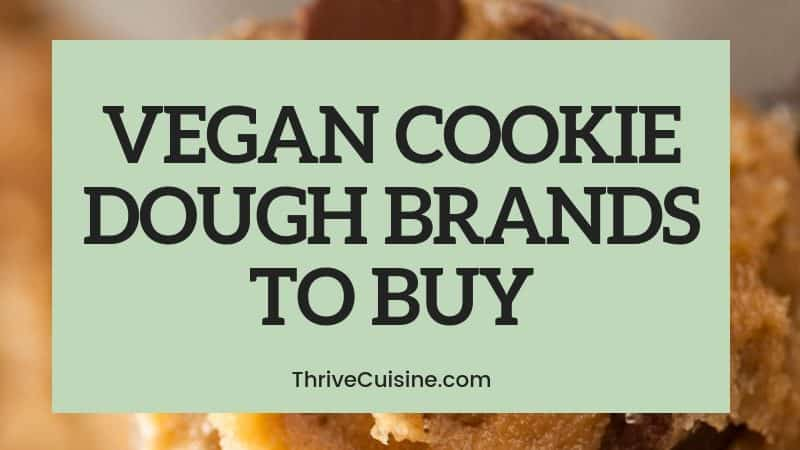VEGAN COOKIE DOUGH BRANDS TO BUY