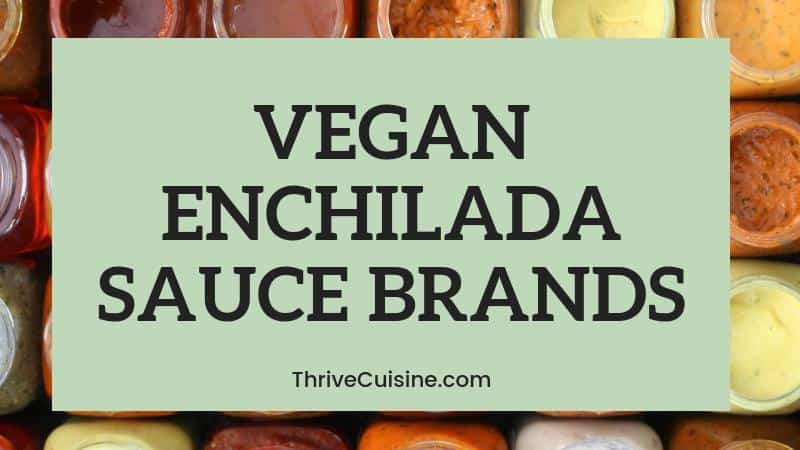 VEGAN ENCHILADA SAUCE BRANDS TO BUY