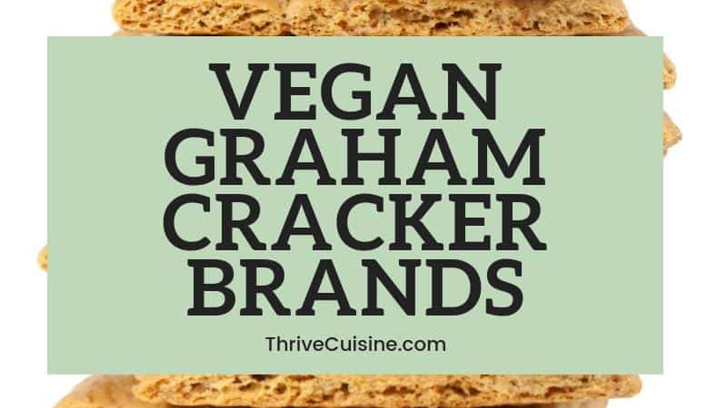VEGAN GRAHAM CRACKER BRANDS TO BUY