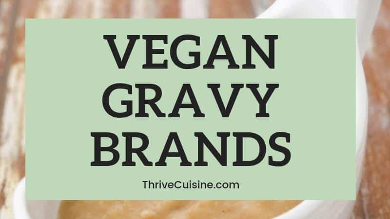 VEGAN GRAVY BRANDS TO BUY