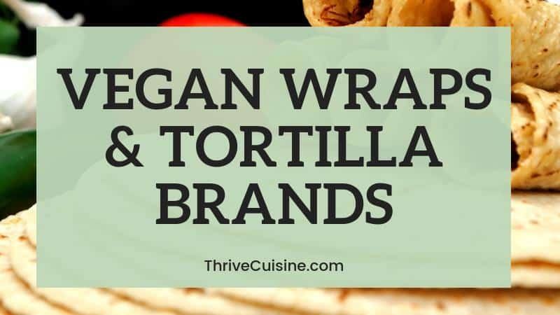 vegan tortilla wraps brands