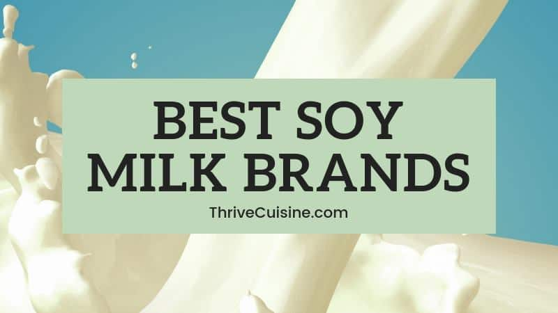 BEST SOY MILK BRANDS