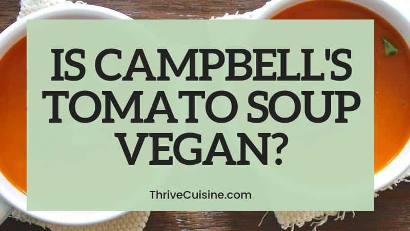 Is Campbell's Tomato Soup Vegan