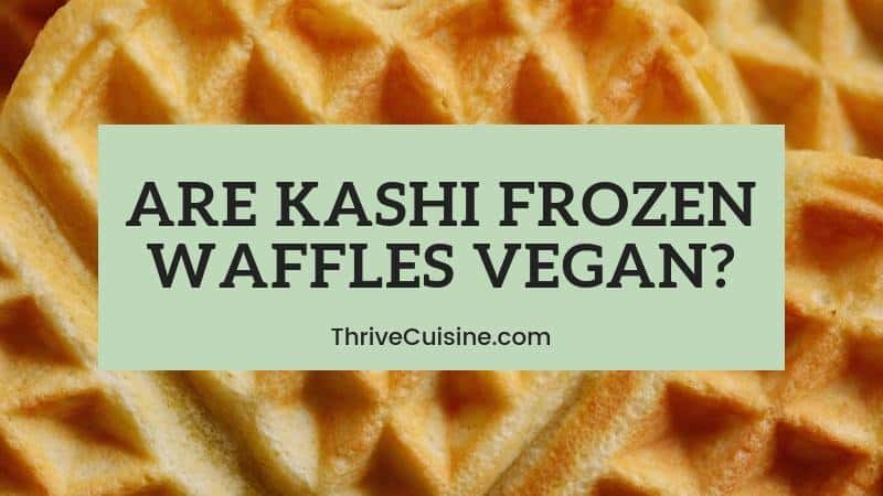 are kashi frozen waffles vegan