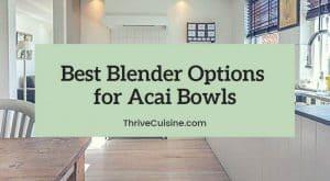 best blender for acai bowl options