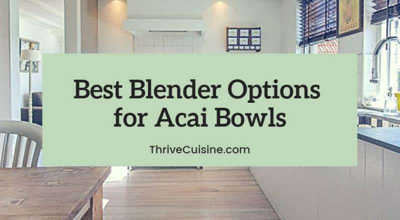 best blender for acai bowl options