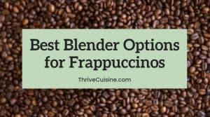 best blender for making frappuccinos
