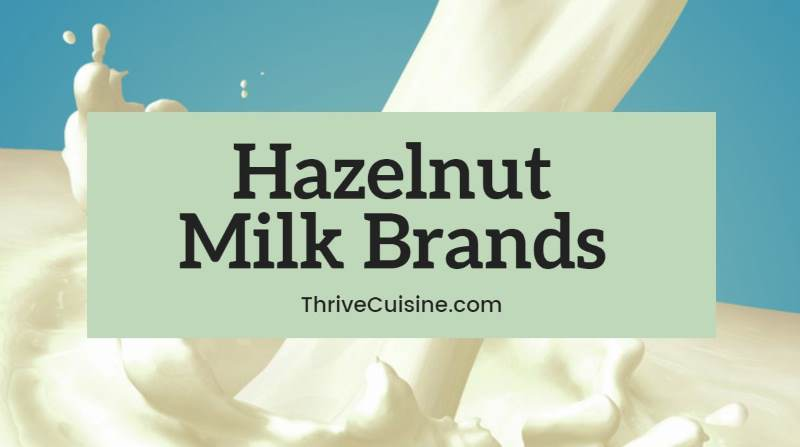 hazelnut milk brands