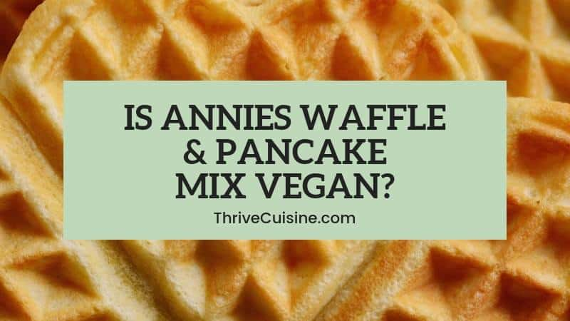 is annies pancake and waffle mix vegan