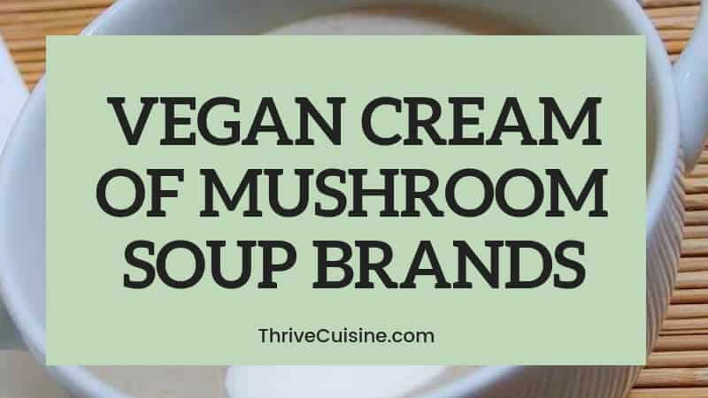 vegan cream of mushroom soup brands