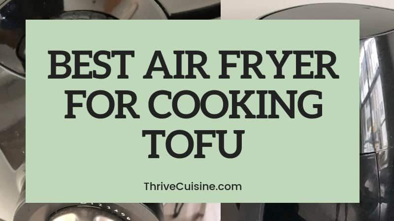 BEST AIR FRYER FOR TOFU