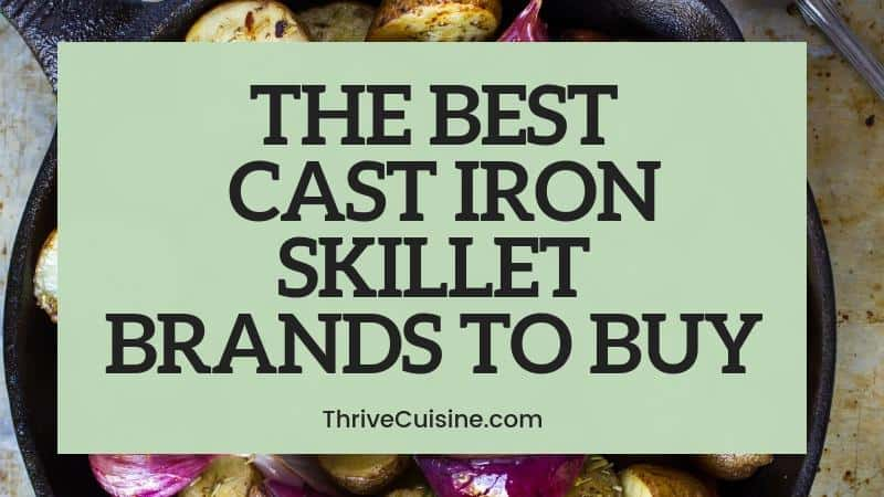 BEST CAST IRON SKILLET BRANDS