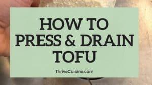 HOW TO PRESS AND DRAIN TOFU