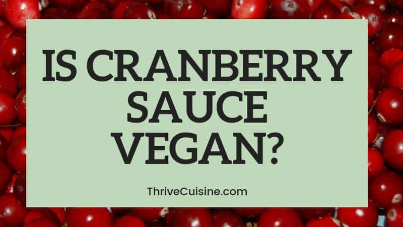 IS CRANBERRY SAUCE VEGAN