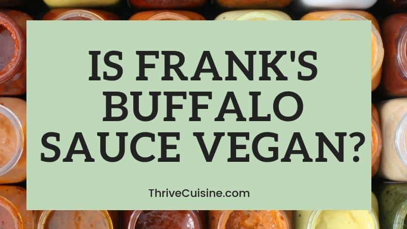IS FRANKS BUFFALO SAUCE VEGAN