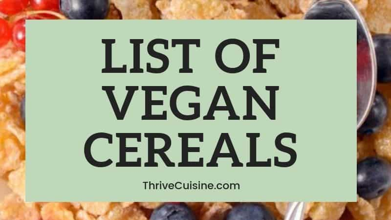 LIST OF VEGAN CEREALS