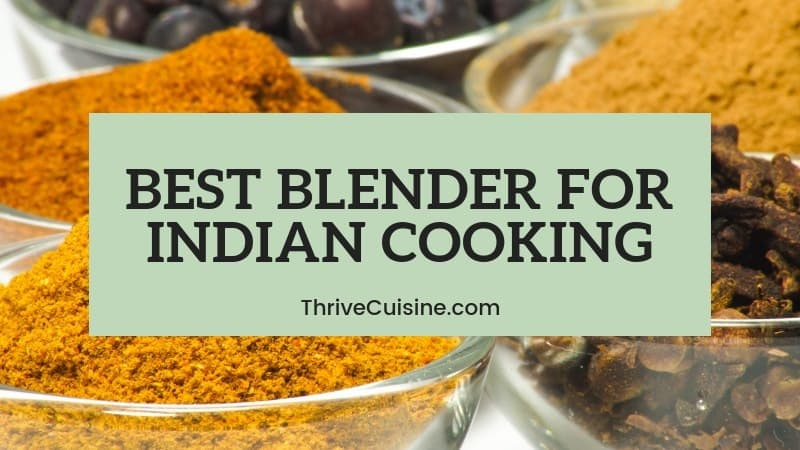 best blender for indian cooking