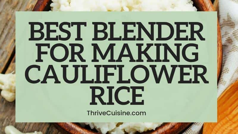 best blender for cauliflower rice