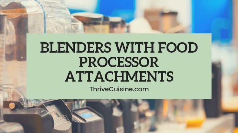 blender with food processor attachment