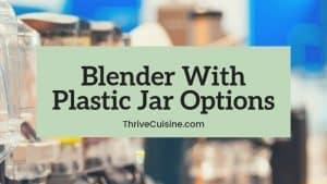 blender with plastic jar options