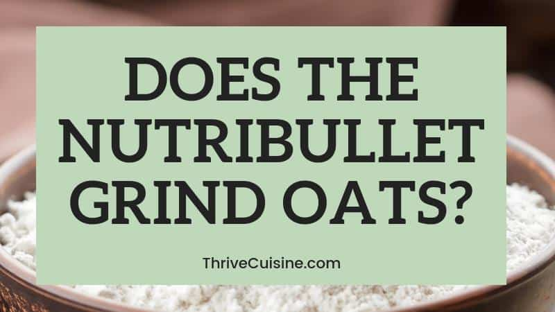 can the nutribullet grind oats