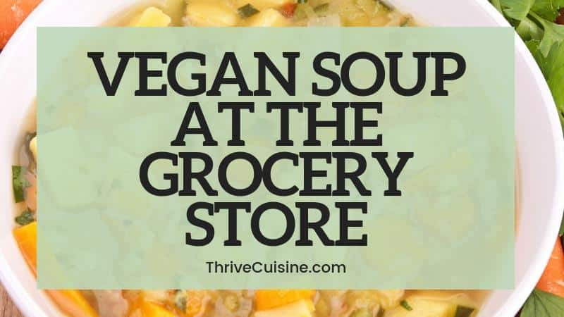 vegan soups at grocery store