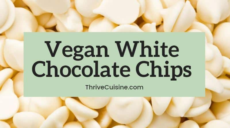 vegan white chocolate chips
