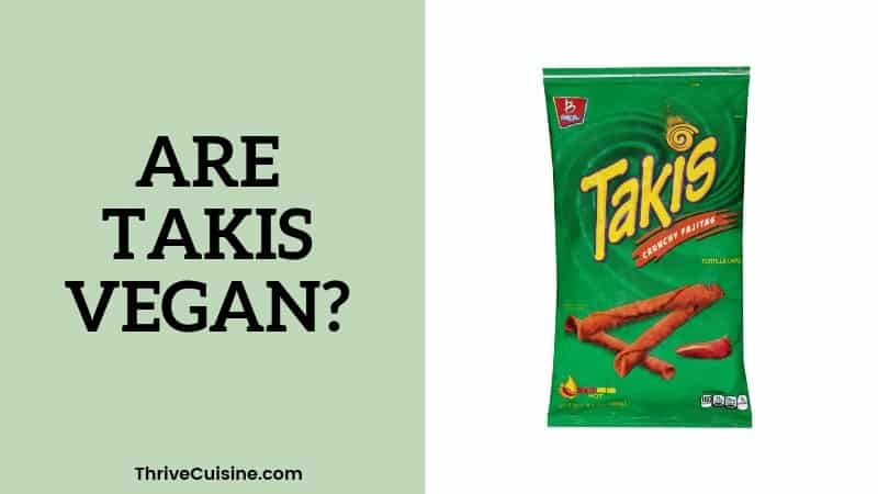 ARE TAKIS VEGAN