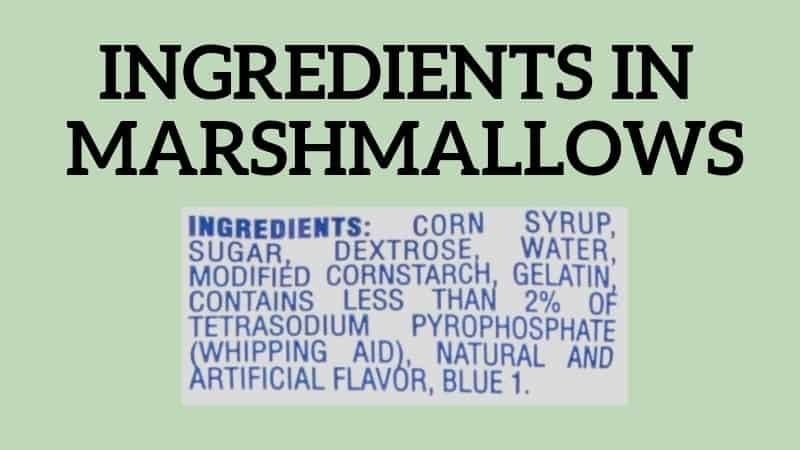 INGREDIENTS IN MARSHMALLOWS FROM PACKAGING